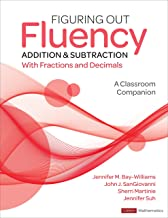 Figuring Out Fluency - Addition and Subtraction With Fractions and Decimals: A Classroom Companion (Corwin Mathematics Ser...