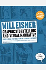 Graphic Storytelling and Visual Narrative: Principles and Practices from the Legendary Cartoonist (Will Eisner Instructional Books) Kindle Edition