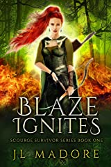 Blaze Ignites (Scourge Survivor Series Book 1) Kindle Edition