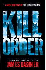 The Kill Order (Maze Runner Series) Kindle Edition