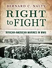 Right to Fight: African-American Marines in WWII