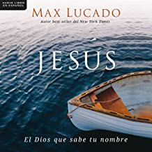 Jesús [Jesus] (Spanish Edition): El Dios que sabe tu nombre [The God Who Knows Your Name]