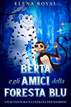 Berta e gli Amici della Foresta Blu: Un'avventura illustrata per bambini (Italian Edition)