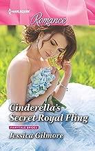 Cinderella's Secret Royal Fling (Fairytale Brides Book 2)