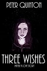 Three Wishes: Maybe, a Love Story Kindle Edition