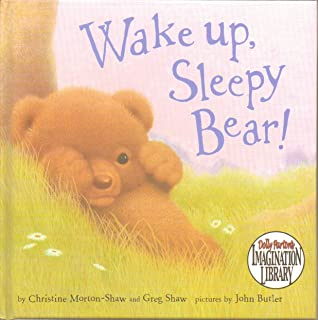 Wake Up, Sleepy Bear - Say Good Morning to All the Cuddly Creatures Who Live in the Forest, and Celebrate with Them As They Welcome a New Friend - Ages 2 and up - Hardcover First Edition, 3rd Printing 2006