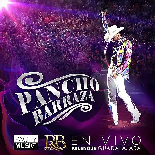 Nunca Cambies (En Vivo) de Pancho Barraza en Amazon Music ...