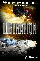 "Ep.#10 - ""Liberation"" (The Frontiers Saga) Kindle Edition"