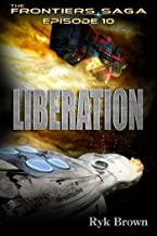 "Ep.#10 - ""Liberation"" (The Frontiers Saga)"