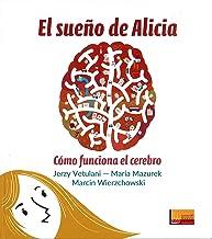 Sueᆬo De Alicia: Como funciona el cerebro: 15 (Lectores sin Fronteras Ilustrados)