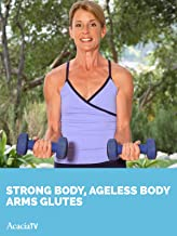 Strong Body, Ageless Body: Arms & Glutes