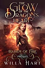 The Glow of the Dragon's Heart: A Paranormal Fantasy Romance Prequel (Harem of Fire Book 0)