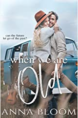 When We Are Old: A Second Chance Romance #2 (The Second Chance) Kindle Edition
