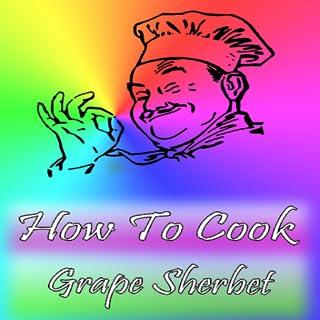 How To Cook Grape Sherbet