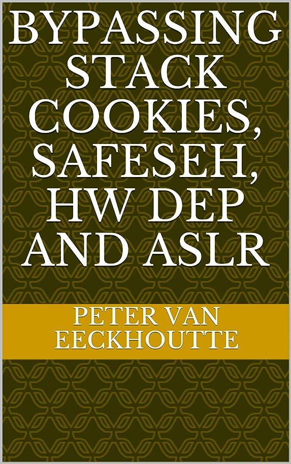 知的依存運営Bypassing Stack Cookies, SafeSeh, HW DEP and ASLR (English Edition)