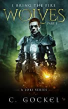 I Bring the Fire Part I : Wolves (A Loki Series) (English Edition)