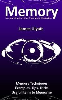 Memory (Memory, Mentalism, Mind Tricks, Magic, Misdirection Book 1)