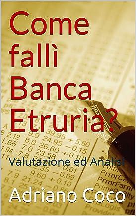 Come fallì Banca Etruria? : Valutazione ed Analisi