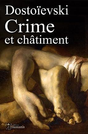Crime et châtiment (augmenté, annoté et illustré) (Classiques t. 10) (French Edition)
