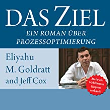 Das Ziel. Ein Roman über Prozessoptimierung. [The Goal. A Novel About Process Optimization.]