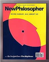 NewPhilosopher (New Philosopher) - Issue #23. 'Being Human: All About Us'. Peter Strain; Sherry Turkle; Clarissa Sebag-Montefiore; Roy Scranton; Oliver Burkeman; Martha Nussbaum; Dan Ariely; Antonia