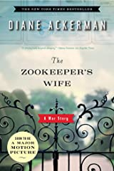 The Zookeeper's Wife: A War Story Kindle Edition