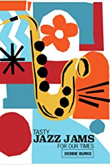 TASTY JAZZ JAMS FOR OUR TIMES Kindle Edition