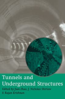 Tunnels and Underground Structures: Proceedings Tunnels & Underground Structures, Singapore 2000: Proceedings of the International Conference on Tunnels ... Structures, Singapore, 26-29 November 2000