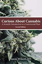Curious About Cannabis (2nd Edition): A Scientific Introduction to a Controversial Plant