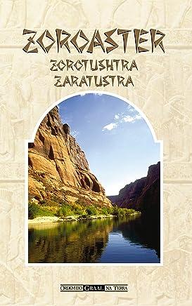 Zoroaster - Zorotushtra - Zaratustra (Portuguese Edition)