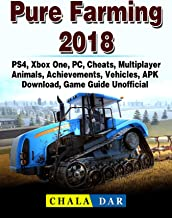 Pure Farming 2018, PS4, Xbox One, PC, Cheats, Multiplayer, Animals, Achievements, Vehicles, APK, Download, Game Guide Unofficial