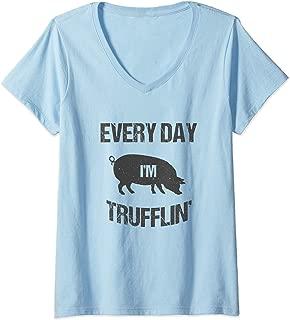 Womens Pig Every Day I'm Trufflin' Funny Pun Joke V-Neck T-Shirt
