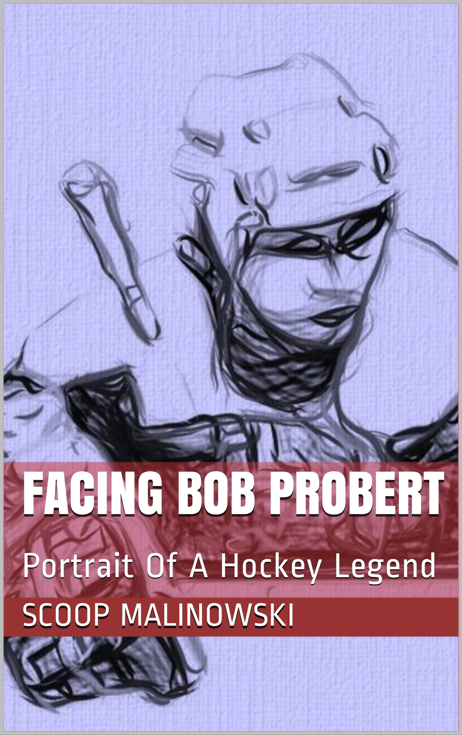 Download Facing Bob Probert: Portrait Of A Hockey Legend (Facing The Greats Book 5) (English Edition)
