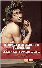 La promozione della salute e le disuguaglianze: Atti del meeting SIPS Basilicata. Matera, 11 Ottobre 2014 (Salute e medici...