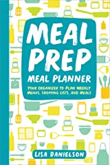 Meal Prep Meal Planner: Your Organizer to Plan Weekly Menus, Shopping Lists, and Meals Paperback