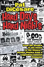 Hard Days Hard Nights: From the Beatles to the Doors to the Stones… Insider Stories From a Legendary Concert Promoter