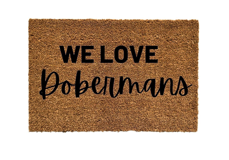 We Love Dobermans Door mat Doormat Industry No. Max 61% OFF 1 Dog