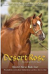 Desert Rose: An Arabian Horse Novel (Wonder Horse Book Four) Kindle Edition