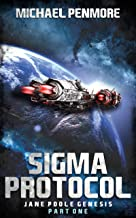Sigma Protocol: Jane Poole Genesis Part One: (A Science Consortium Novella)
