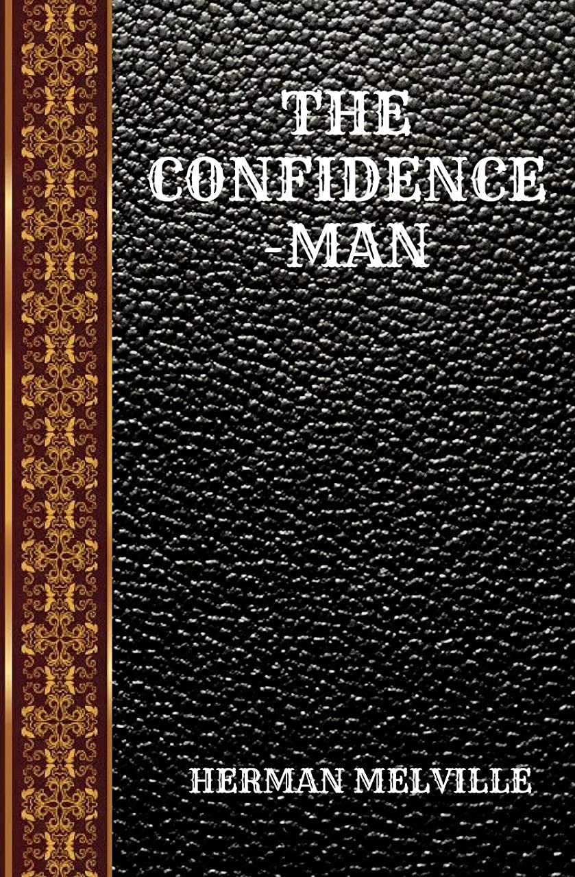 競争ブッシュ敬意を表してTHE CONFIDENCE-MAN: BY HERMAN MELVILLE (CLASSIC BOOKS)