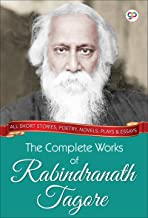 The Complete Works of Rabindranath Tagore (GP Complete Works Book 1)