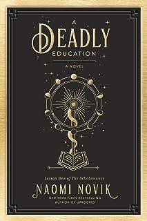 A Deadly Education: A Novel (The Scholomance Book 1)