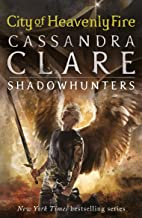 The Mortal Instruments 6: City of Heavenly Fire (English Edition)