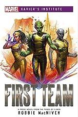 First Team: A Marvel: Xavier's Institute Novel (Marvel Xavier's Institute) Kindle Edition