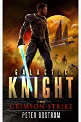 Crimson Strike (Galactic Knight Book 2) Kindle Edition