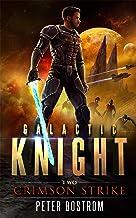 Crimson Strike (Galactic Knight Book 2)