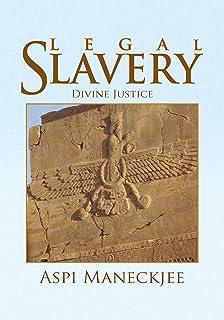 Legal Slavery: Divine Justice (English Edition)