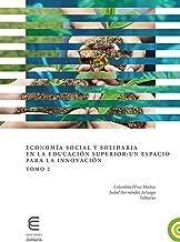 Economía social y solidaria en la educación superior: un espacio para la innovación (Tomo 2) (Spanish Edition)