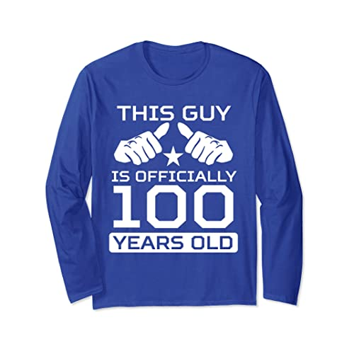 This Guy Is 100 Years Old 100th Birthday Long Sleeve T Shirt