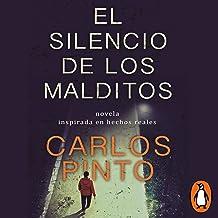 El silencio de los malditos [The Silence of the Damned]: Una novela basada en hechos reales [A Novel Based on True Events]